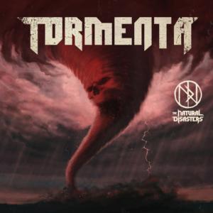 The Natural Disasters – Tormenta