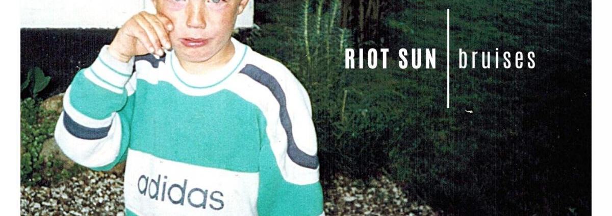 RIOT SUN - Bruises