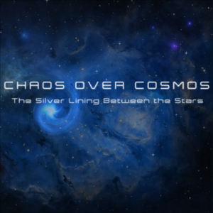 Chaos Over Cosmos - Silver Lining Between The Stars